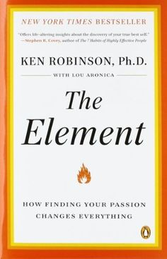 The Element: How Finding Your Passion Changes Everything by Ken Robinson, http://www.amazon.com/dp/0143116738/ref=cm_sw_r_pi_dp_qRORpb1QRHAB9