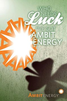 I am actually starting to believe this, only I would say I've got ME and Ambit Energy!