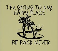beach in T-11 days! beachy sayings - Google Search