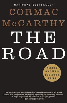 The Road; Post-apocolyptic, haunting, and beautiful