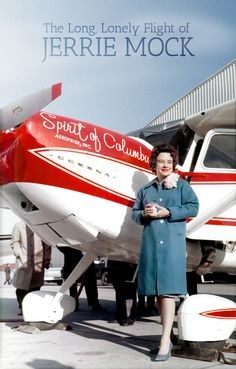 """How An Ohio Housewife Flew Around The World, Made History, And Was Then Forgotten -- Geraldine """"Jerrie"""" Fredritz Mock was the first woman to fly solo around the world. She would fly a single engine Cessna 180 christened the """"Spirit of Columbus"""" and nicknamed """"Charlie."""""""