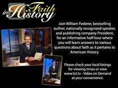 Exclusively brought to you by the TCT Network and hosted by William Federer, Faith in History will provide you with answers to various questions about faith as it relates to American history. To learn more about this program or how to watch visit www.tct.tv.