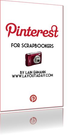 #Pinterest #scrapbooking Free 15-page report on Pinterest for Scrapbookers via http://www.layoutaday.com/pinterest