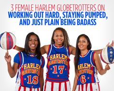 3 Female Harlem Globetrotters on Working Out Hard, Staying Pumped, and Just Plain Being Badass