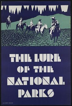 The lure of the National Parks, by Dorothy Waugh. 1930s. via Boston Public Library