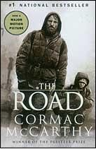 The Road by Cormac McCarthy.