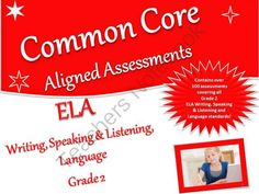 CCSS Assessment Bank ELA -Writing, Speaking & Listening, Language Grade 2 from Time-Saving Teaching Solutions on TeachersNotebook.com -  (571 pages)  - A bank of over 100 assessments aligned to the CCSS ELA Writing, Speaking & Listening, Language at the second grade level.  Contains at least 2 assessments for each standard - many standards have more