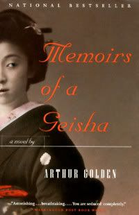 Memoirs of a Geisha,  by Arthur Golden.