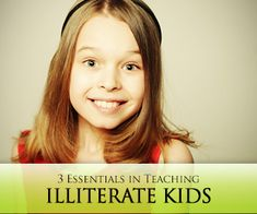 They Can't Read but They Can Learn: 3 Essentials in Teaching Illiterate Kids