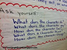 Character Traits anchor chart.  Kids ask themselves these questions while dissecting a character in a novel.