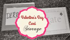 The O.C.D. Life: Valentine's Day Card Storage!