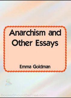 anarchism and other essays by emma goldman emma goldman