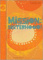 Journeys: Seniors: MISSION: SISTERHOOD!