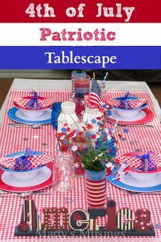4th of July Patriotic Tablescape - Marty's Musings