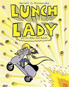 Lunch Lady and the Bake Sale Bandit: Lunch Lady #5 | IndieBound
