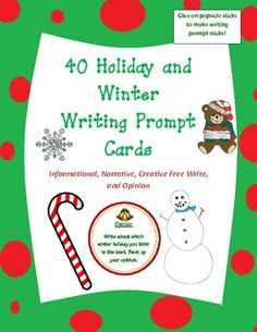 40 holiday and winter common core writing prompt cards (informational, narrative, opinion, creative)