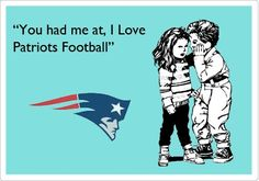 "Or ""Tom Brady is amazing"" and  ""Belichick is God"" :)"