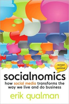 Socialnomics: How Social Media Transforms the Way We Live and Do Business by Erik Qualman. Online word of mouth, social search, social commerce, and the influence of peer groups are making traditional marketing strategies obsolete. As a result, we no longer have a choice on whether we do social media; the question is how well we do it. www.barnesandnoble.com