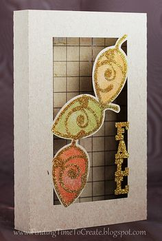 Finding Time to Create: Fall 3D Card made with my Silhouette