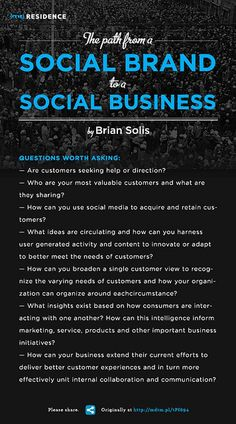 "Great blog post from Brian Solis about the path from a social brand to a social business. ""While creating a social brand is a necessary endeavor, building a social business is an investment."""
