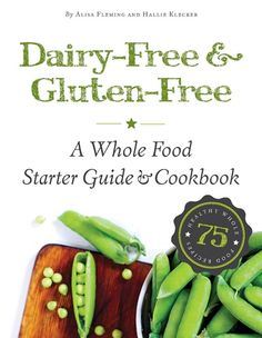 Dairy-Free & Gluten-Free: The Whole Food Cookbook!