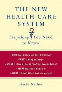 The new health care system : everything you need to know / David Nather