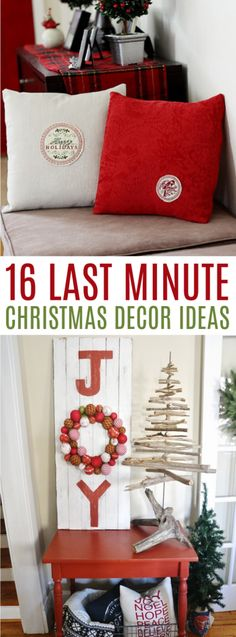 These 16 last minute Christmas Decor Ideas are perfect and a lot  of them take very little time! #christmas  #diychristmas #holidays #diyholidayideas #diychristmasideas #diychristmasdecor  #diychristmasgiftideas #christmascrafts #christmaskidcrafts #diygiftideas  #christmasdiy #christmascrafts #diychristmasideas