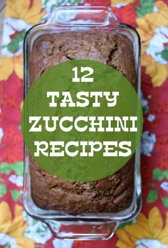 12 Simple and Delicious Zucchini Recipes