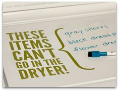Use dry erase markers on the washing machine to write what is in there that you cannot dry!