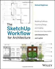 The SketchUp Workflow for Architecture: Modeling Buildings, Visualizing Design, and Creating Construction Documents with SketchUp Pro and LayOut by Michael Brightman http://www.amazon.com/dp/1118290143/ref=cm_sw_r_pi_dp_.al.tb1NZEVRM