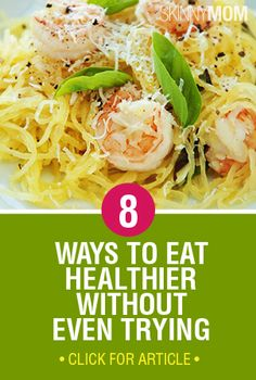 Believe it or not, there's ways to eat healthier without even trying! Find out those ways here