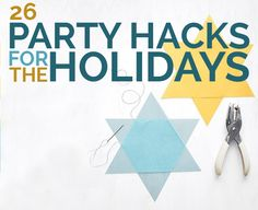 26 Party Hacks For The Holidays
