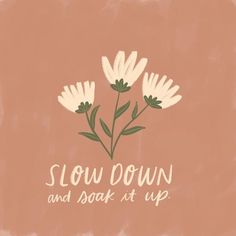 Kercia Jane Design | Slow Down and Soak It Up Illustration