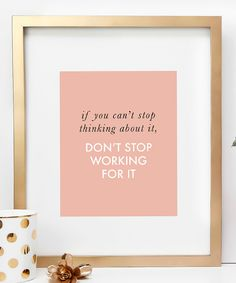 'Don't Stop Working For It' Print