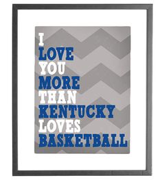 I Love You More Than Basketball  8x10 by CraftivityDesigns on Etsy, $5.50, #BBN #gobigglue #kentuckywildcats