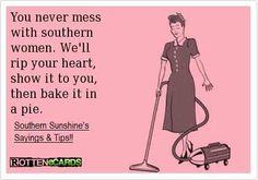 southern women, funni stuff, southern thing, southern girls, southern quotes