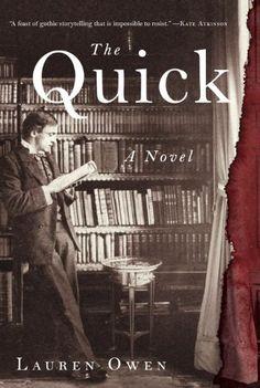 The Quick: A Novel - Lauren Owen