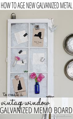 How to Age New Galvanized Metal & Make a Vintage Window Memo Board  www.findinghomeonline.com