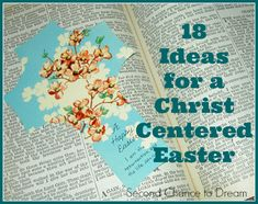 Second Chance to Dream: 18 Ideas for a Christ Centered Easter