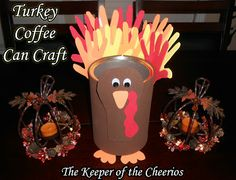 The Keeper of the Cheerios: Turkey Coffee Can Craft