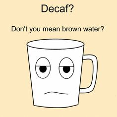 Is there really a point to decaf?