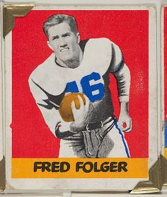 Leaf Gum, Co., Chicago, IL. Fred Folger, from the All-Star Football series (R401-2), issued by Leaf Gum Company, 1948. The Metropolitan Museum of Art, New York. The Jefferson R. Burdick Collection, Gift of Jefferson R. Burdick (Burdick 326, R401-2.65) #MetGridironGreats