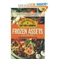 Why cook every night when you can cook once a week for seven (or more) delicious, healthy, family-approved meals? Frozen Assets Lite and Easy shows readers how to be healthy while still saving time and money, with shopping lists, recipes, and detailed instruction on how to make freezer cooking work for you.  #debihough