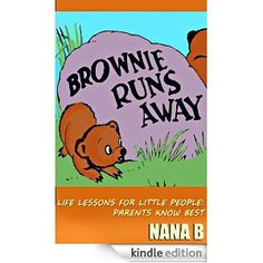 """Brownie Runs Away (Life Lessons for Little People """"parents know Best"""")"""
