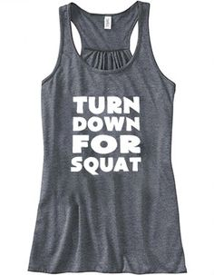 Turn Down For Squat Shirt - Crossfit Shirt - Workout Tank Top For Women