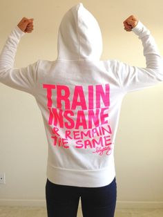 Train Insane or Remain the Same Fitted Hoodie