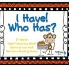 I Have Who Has is a GREAT way to practice the High Frequency Words that your first graders are learning with the Wonder Reading Series! In this pac...