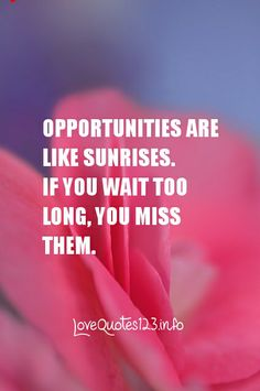 Quotes About Lost Love Opportunities : ... quot, missed opportunity quotes, inspirational quotes, wait, long