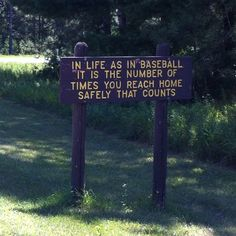 In life as in baseball it is the number of times you reach home safely that counts.