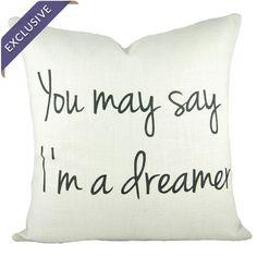 You may say I'm a dreamer